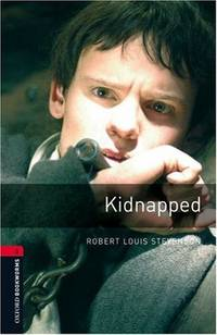 Oxford Bookworms Library: Kidnapped: Level 3: 1000-Word Vocabulary (Oxford Bookworms Library: Stage 3) by  Robert Louis Stevenson - Paperback - from Better World Books  and Biblio.com
