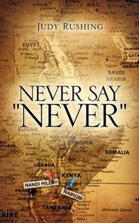 "NEVER SAY ""NEVER"" [Paperback] Rushing, Judy"