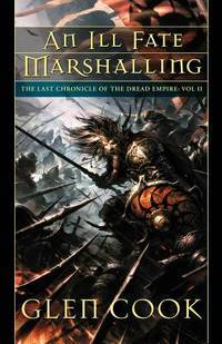 An Ill Fate Marshalling: The Last Chronicle of the Dread Empire: Volume Two