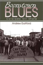 Boomtown Blues: Colorado Oil Shale. by Andrew Gulliford - Paperback - First Edition Thus, First Printing, so stated.   - 2003. - from Black Cat Hill Books and Biblio.com