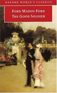 image of The Good Soldier: A Tale of Passion (Oxford World's Classics)