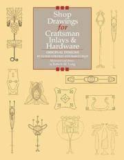 Shop Drawings for Craftsman Inlays & Hardware: Original Designs by Gustav Stickley and Harvey Ellis (Shop Drawings series)