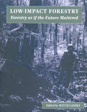 Low-Impact Forestry: Forestry as if the Future Mattered.