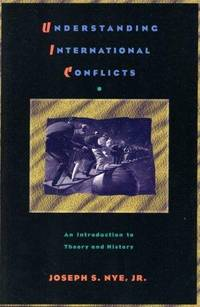 Understanding International Conflicts...An Introduction to Theory and History
