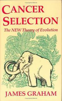 Cancer Selection, The New Theory of Evolution