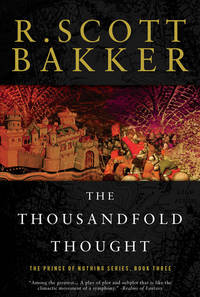 The Thousandfold Thought: The Prince of Nothing, Book Three (The Prince of Nothing)