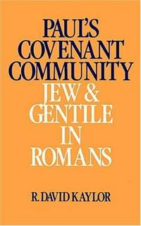 PAUL'S COVENANT COMMUNITY  Jew and Gentile in Romans