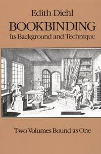 image of Bookbinding: Its Background and Technique (Two Volumes Bound as One) (v. 1_2)