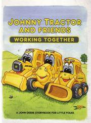 Johnny Tractor and Friends Working Together: A John Deere Storybook