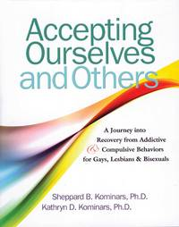 Accepting Ourselves and Others: A Journey into Recovery from Addictive and Compulsive Behaviors...