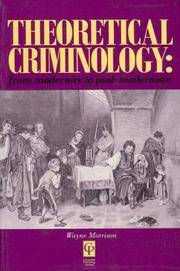 Theoretical Criminology: From Modernity to Post-Modernism