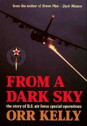 FROM A DARK SKY : The Story of U.S. Air Force Special Operations