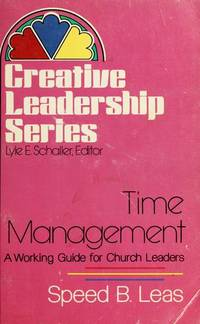 Time Management: A Working Guide for Church Leaders (Creative leadership series)