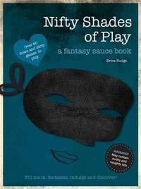 NIFTY SHADES OF PLAY: A Fantasy Doodle Book (O)
