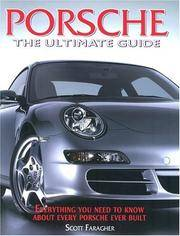 PORSCHE: THE ULTIMATE GUIDE - EVERYTHING YOU NEED TO KNOW ABOUT EVERY PORSCHE EVER BUILT