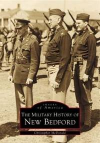 The Military History of New Bedford (MA) (Images of America)