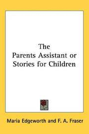 The Parent's Assistant, Or, Stories For Children