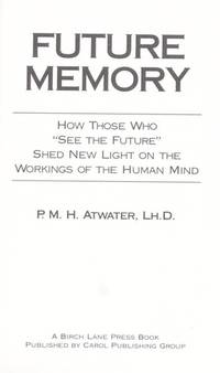 """Future Memory: How Those Who """"see The Future"""" Shed New Light On The Workings If The Human  Mind by  P. M. H ATWATER - Hardcover - from Ad Infinitum Books (SKU: 48585X1)"""