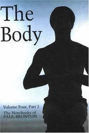 The Body (The Notebooks of Paul Brunton, Volume 4, Part 2)