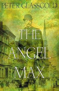Angel Max, The: A Novel