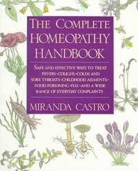 COMPLETE HOMEOPATHY HANDBOOK: Safe & Effective Ways To Treat A Wide Range Of Common Complaints