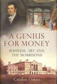 A Genius for Money: Business, Art and the Morrisons