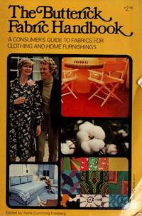 The Butterick Fabric Handbook: a Consumer's Guide to Frabrics for Clothing and Home Furnishings