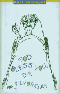 God Bless You, Dr Kevorkian