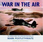 War in the Air: The World War Two Aviation Paintings of Mark Postlethwaite by Mark Postlethwaite; Chris Goss - First Edition - 2004 - from Fireside Bookshop (SKU: 057086)