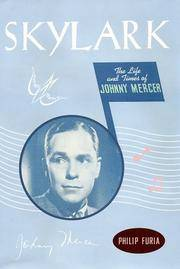 Skylark: The Life and Times of Johnny Mercer by  Philip Furia - First Edition - 2003 - from Callaghan Books South and Biblio.co.nz
