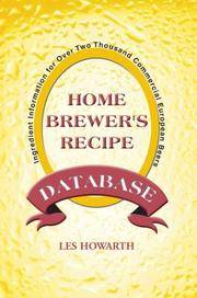 The Home Brewer's Recipe Database  Ingredient Information for Over Two  Thousand Commercial European Beers