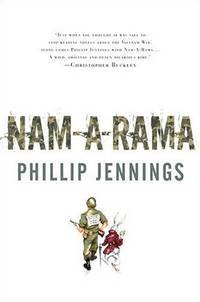 Nam-A-Rama by  Phillip Jennings - 1st Edition - 2005 - from Marvin Minkler Modern First Editions and Biblio.com