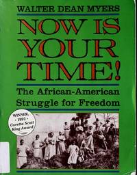 Now Is Your Time the African-American Struggle For Freedom