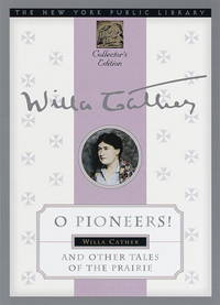 O Pioneers! and Other Tales of the Prairie (New York Public Library Collector's Editions)