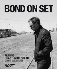 image of Bond on Set: Filming Quantum of Solace