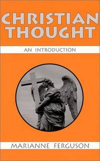 Christian Thought: An Introduction by Marianne Ferguson