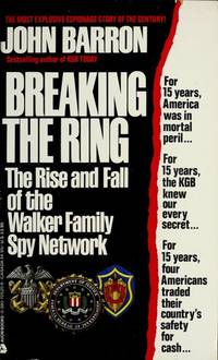 Breaking the Ring: The Rise and Fall of the Walker Family Spy Network