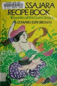 THE TASSAJARA RECIPE BOOK. Favorites of the Guest Season.