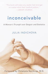 Inconceivable: A Woman's Triumph over Despair and Statistics