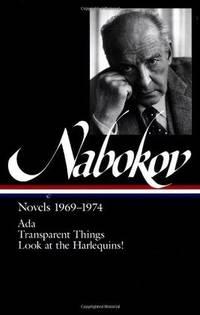 Vladimir Nabokov: Novels 1969-74: ADA, or Ardor / Transparent Things / Look at the Harlequins!...