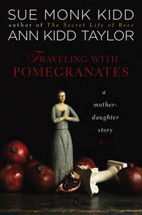 Traveling with Pomegranates  **SIGNED by both authors, 1st/1st**