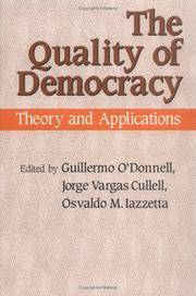 The Quality of Democracy: Theory and Applications (Kellogg Institute Series on Democracy and...