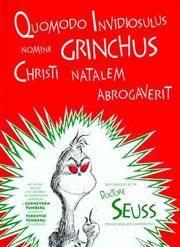 Quomodo Invidiosulus Nomine Grinchus Christi Natalem Abrogaverit: How the Grinch Stole Christmas...