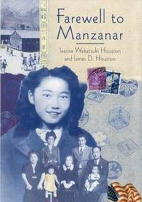 image of Farewell to Manzanar: A True Story of Japanese American Experience During and After the World War II Internment