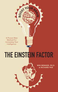 The Einstein Factor: A Proven New Method for Increasing Your Intelligence