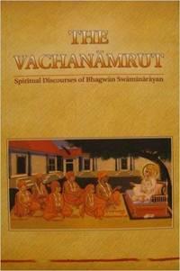 THE VACHANAMRUT: Spiritual Discourses of Bhagwan Swaminarayan [Hardcover] Bhagwan Swaminarayan