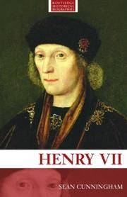 Henry VII (Routledge Historical Biographies) by Sean Cunningham - Hardcover - 2007-04-11 - from Books Express and Biblio.com
