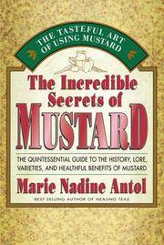 The Incredible Secrets of Mustard  The Quintessential Guide to the  History, Lore, Varieties, and Benefits