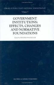 Government Institutions: Effects, Changes and Normative Foundations (Library of Public Policy &...