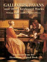 Galliards, Pavans and Other Keyboard Works: Selections from the Fitzwilliam Virginal Book (Dover...